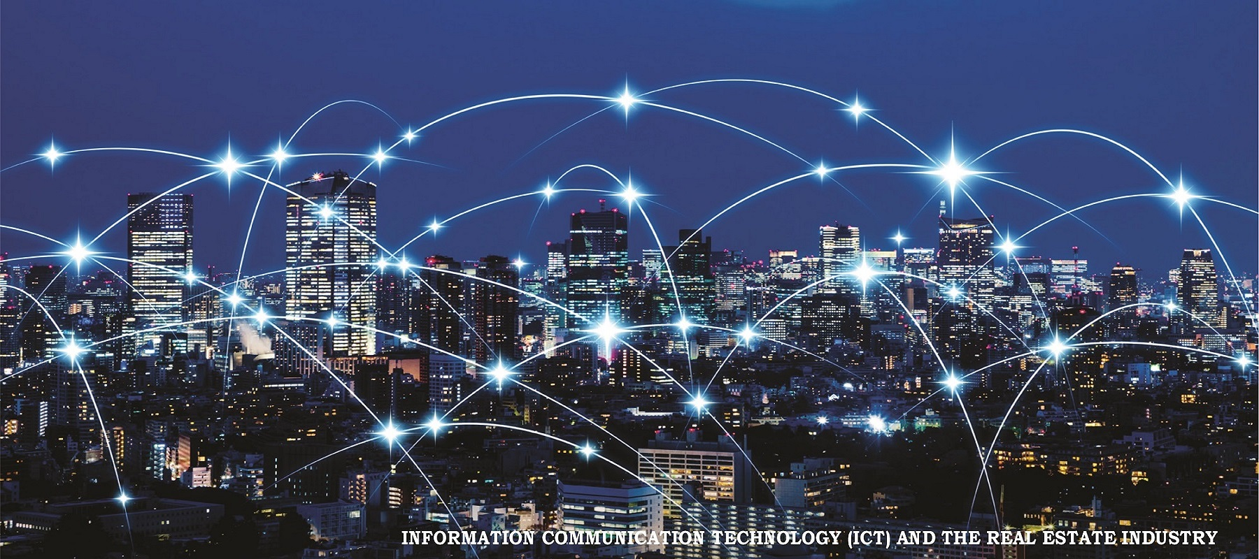 ICT Is Key; Taking The Real Estate Industry Online.